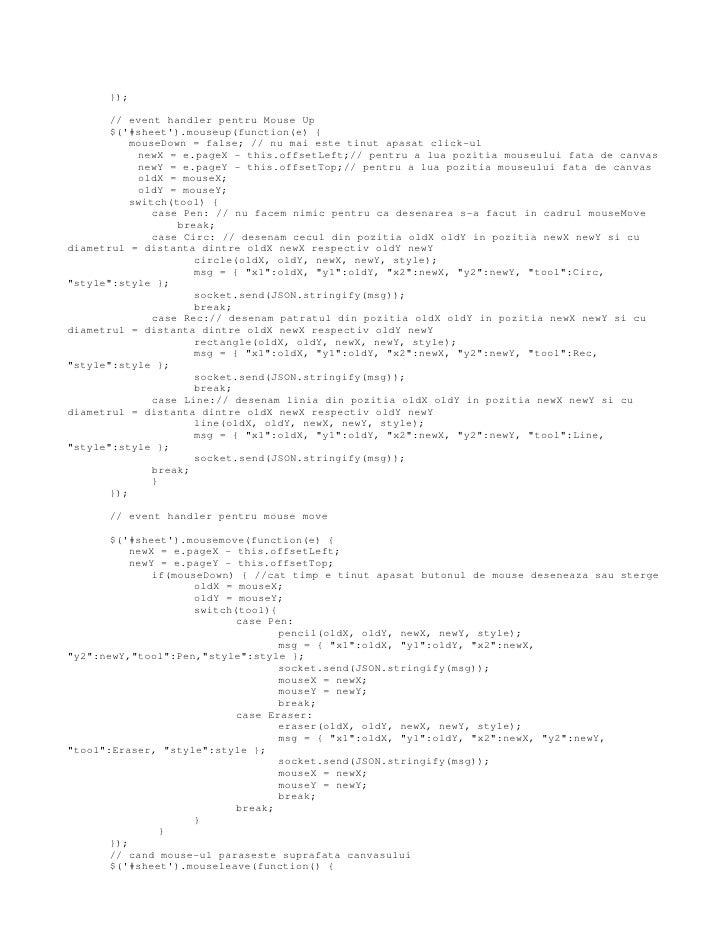 });       // event handler pentru Mouse Up       $(#sheet).mouseup(function(e) {           mouseDown = false; // nu mai es...