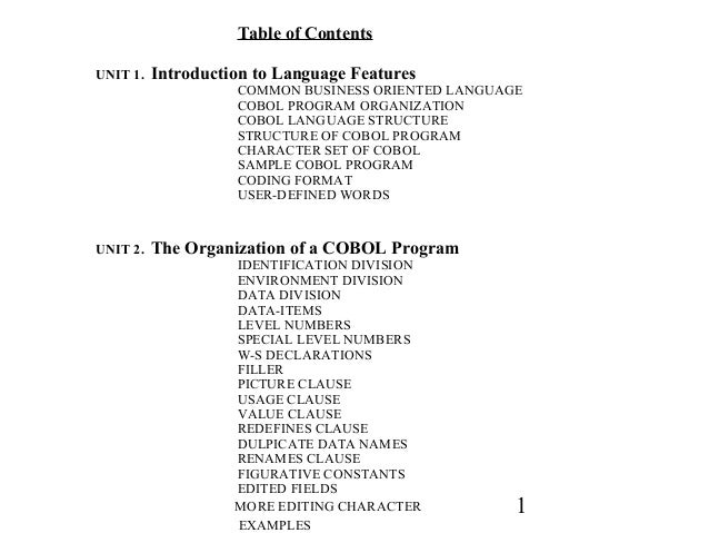 1 Table of Contents UNIT 1. Introduction to Language Features COMMON BUSINESS ORIENTED LANGUAGE COBOL PROGRAM ORGANIZATION...