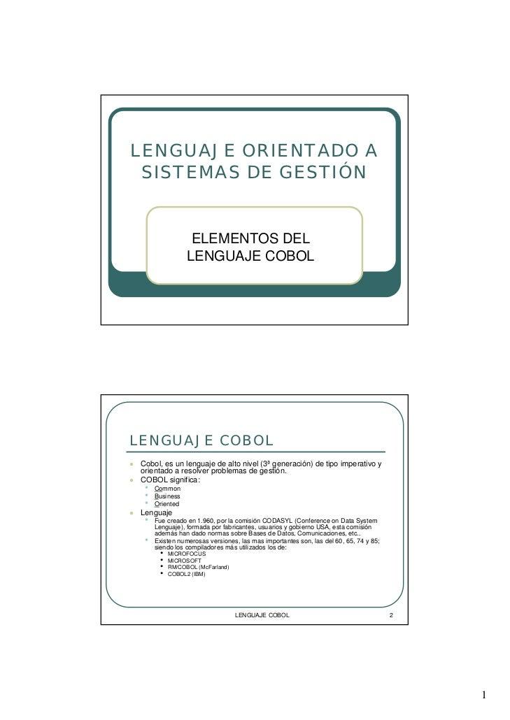LENGUAJE ORIENTADO A SISTEMAS DE GESTIÓN                  ELEMENTOS DEL                 LENGUAJE COBOLLENGUAJE COBOL Cobol...