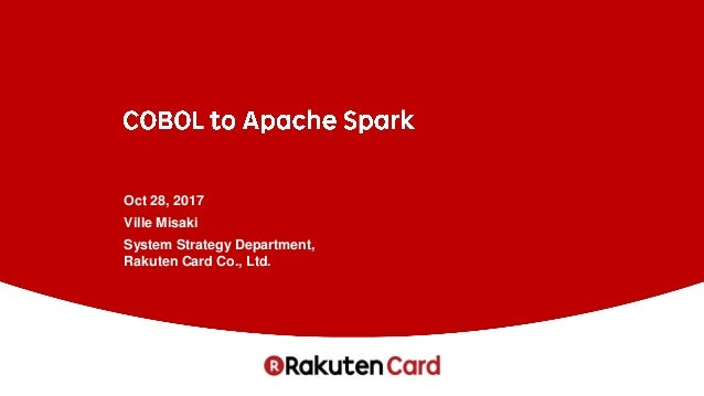 Oct 28, 2017 Ville Misaki System Strategy Department, Rakuten Card Co., Ltd.