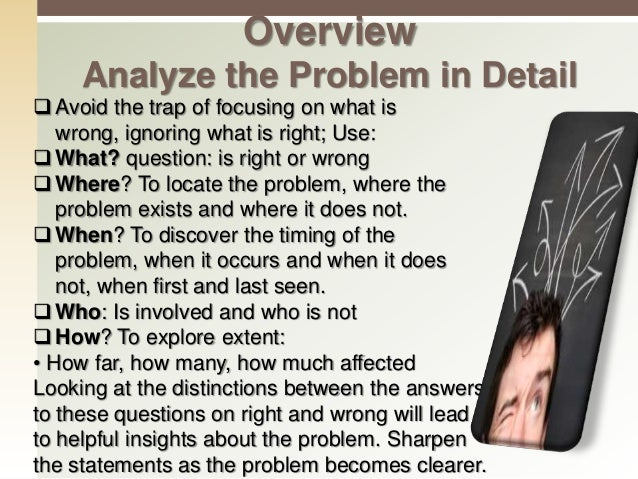 How do you decide which questions to ask?  Asking questions is the key to analyzing problems. The best questions nearly a...