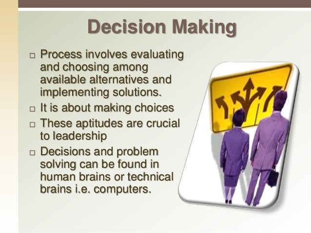 Decision Making The ICES decision making process stands for Initiate Criteria Evaluate Select