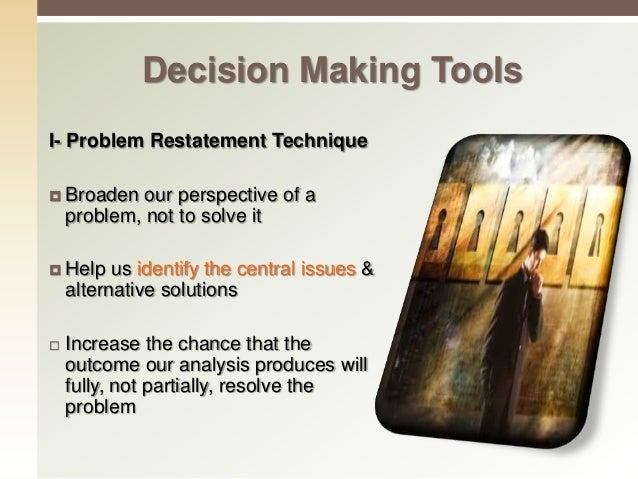 II- SWOT Analysis: 1- Strength 2- Weaknesses 3- Opportunities 4- Threats Decision Making Tools