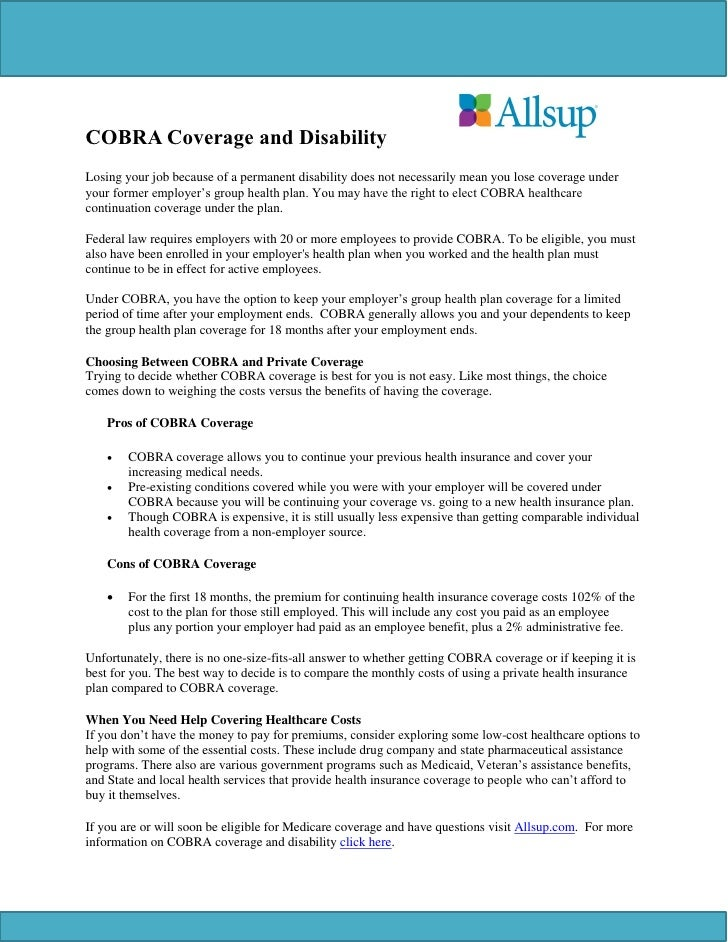 COBRA Coverage and DisabilityLosing your job because of a permanent disability does not necessarily mean you lose coverage...