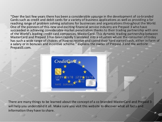 For more information about the company or to check out the huge variety of co branded card programs it has to offer, pleas...