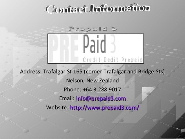 Address: Trafalgar St 165 (corner Trafalgar and Bridge Sts) Nelson, New Zealand Phone: +64 3 288 9017 Email: info@prepaid3...