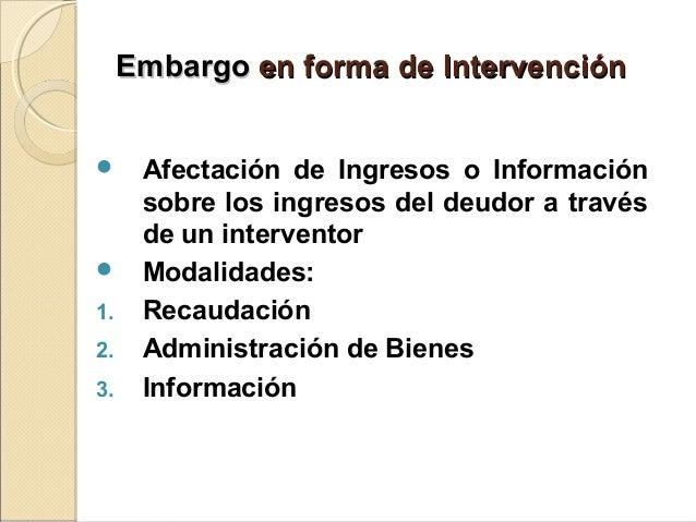 EmbargoEmbargo en forma de Intervenciónen forma de Intervención  Afectación de Ingresos o Información sobre los ingresos ...