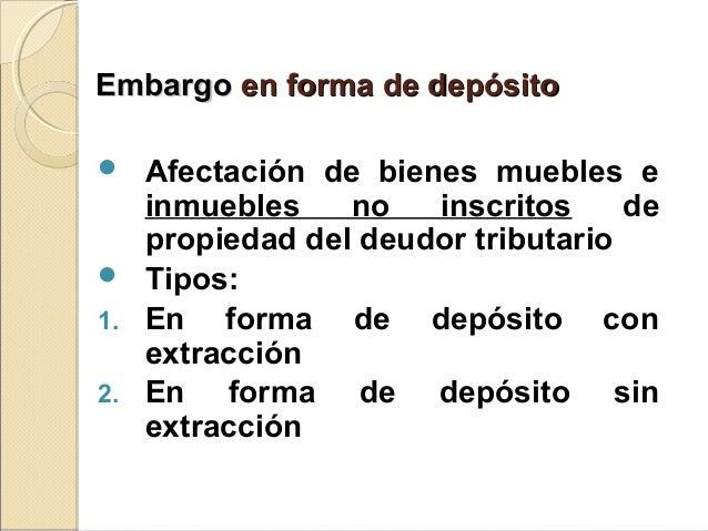 EmbargoEmbargo en forma de depósitoen forma de depósito  Afectación de bienes muebles e inmuebles no inscritos de propied...