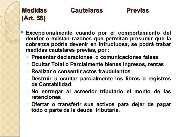 Medidas Cautelares PreviasMedidas Cautelares Previas (Art. 56)(Art. 56)  Excepcionalmente cuando por el comportamiento de...