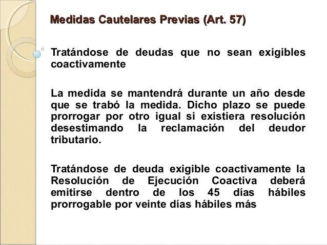 Medidas Cautelares Previas (Art. 57)Medidas Cautelares Previas (Art. 57) Tratándose de deudas que no sean exigibles coacti...