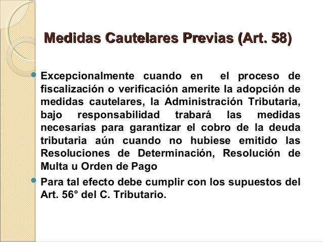 Medidas Cautelares Previas (Art. 58)Medidas Cautelares Previas (Art. 58)  Excepcionalmente cuando en el proceso de fiscal...