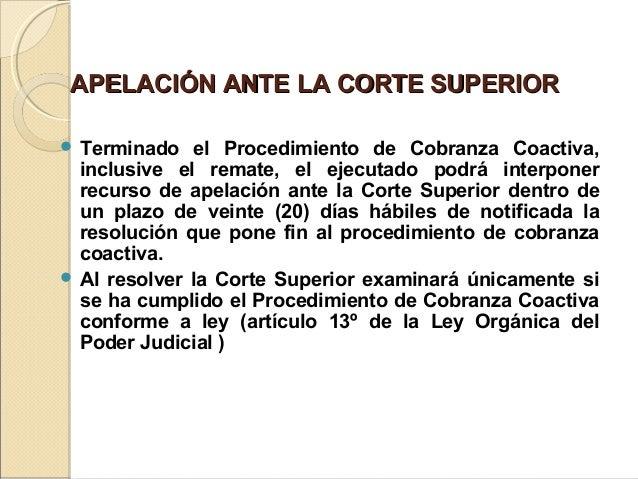 APELACIÓN ANTE LA CORTE SUPERIORAPELACIÓN ANTE LA CORTE SUPERIOR   Terminado el Procedimiento de Cobranza Coactiva, incl...