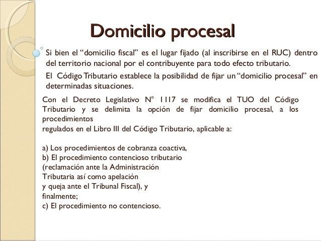 """Domicilio procesalDomicilio procesal Si bien el """"domicilio fiscal"""" es el lugar fijado (al inscribirse en el RUC) dentro de..."""