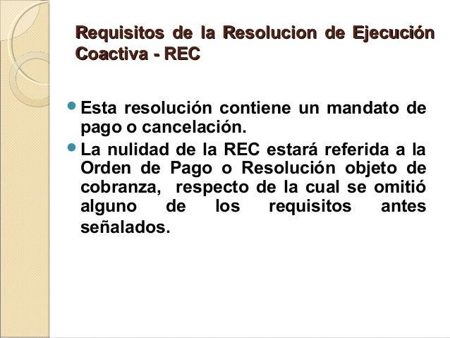 Requisitos de la Resolucion de EjecuciónRequisitos de la Resolucion de Ejecución Coactiva - RECCoactiva - REC Esta resolu...
