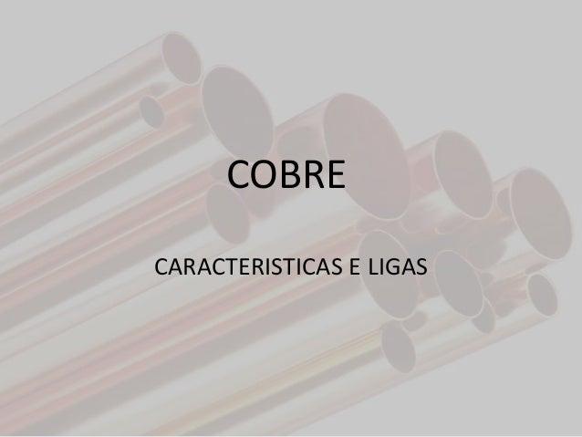 COBRECARACTERISTICAS E LIGAS