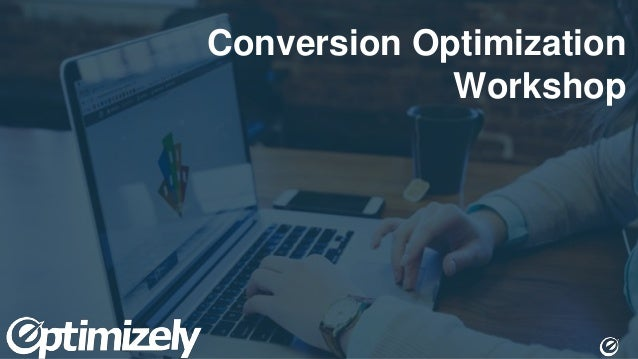 Conversion Optimization Workshop