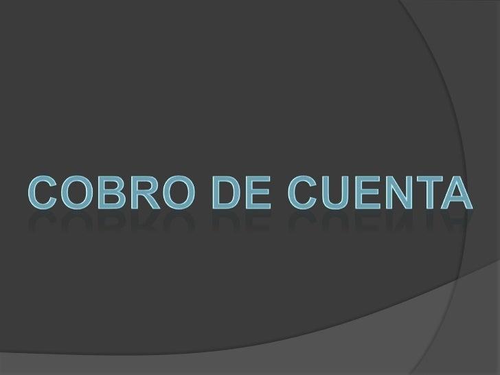 COBRO DE CUENTA<br />