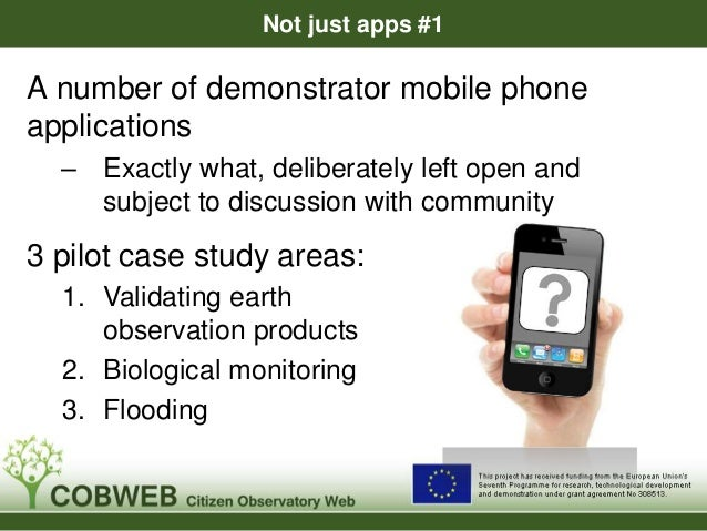 Not just apps #1 A number of demonstrator mobile phone applications – Exactly what, deliberately left open and subject to ...