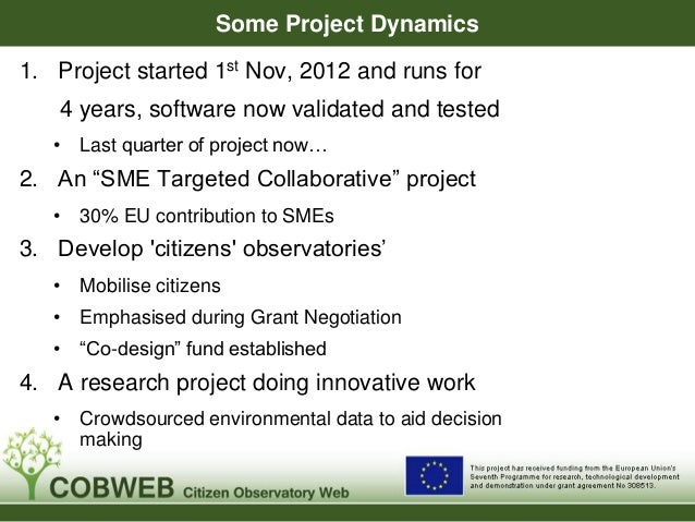 Some Project Dynamics 1. Project started 1st Nov, 2012 and runs for 4 years, software now validated and tested • Last quar...