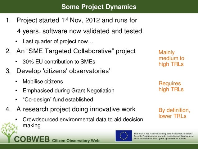 Some Project Dynamics Mainly medium to high TRLs Requires high TRLs By definition, lower TRLs 1. Project started 1st Nov, ...