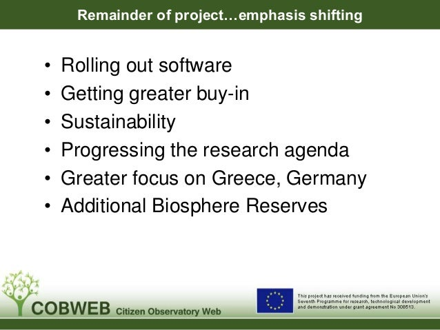 Remainder of project…emphasis shifting • Rolling out software • Getting greater buy-in • Sustainability • Progressing the ...