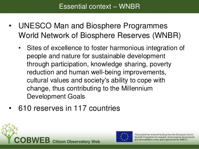 COBWEB Biosphere Reserves  UK (Wales): Biosffer Dyfi  – Development work  concentrated here  • Germany: Wadden See and Hal...