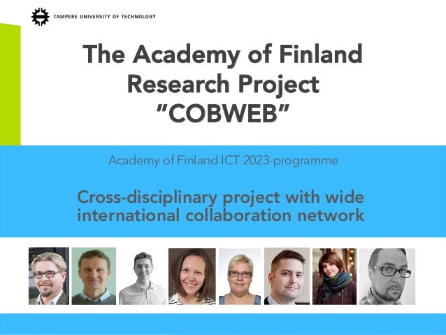 "The Academy of Finland Research Project ""COBWEB"" Academy of Finland ICT 2023-programme Cross-disciplinary project with wid..."