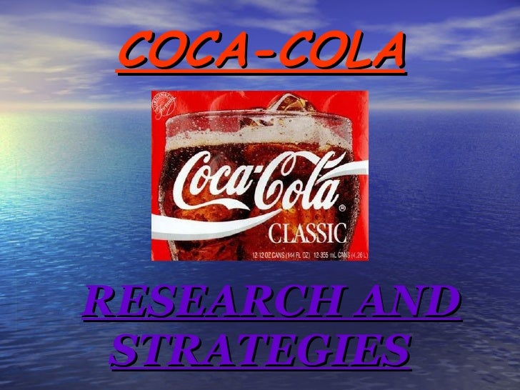 COCA-COLA RESEARCH AND STRATEGIES