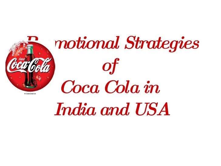Promotional Strategies of  Coca Cola in  India and USA