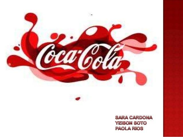  Coca-Cola fue creada el 5 de Mayo de 1886. John Pemberton, su inventor,empezó a trabajar en la fórmula a los 54 años de ...
