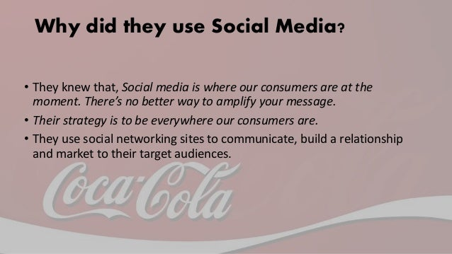 How did they use Social Media? • On the company's website, there are direct links to take the viewer to each social networ...