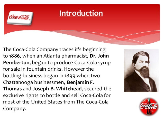 """an introduction to the history of the coca cola company By 1889, candler acquired the rights to the formula as well as the """"coca-cola""""  name and brand he incorporated the coca-cola company in."""