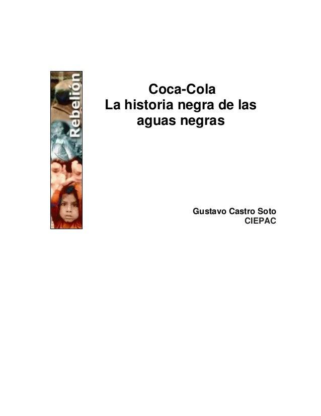 Coca-Cola La historia negra de las aguas negras Gustavo Castro Soto CIEPAC