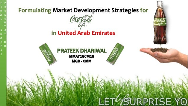 PRATEEK DHARIWAL MMAY16CM19 MGB - CMM Formulating Market Development Strategies for in United Arab Emirates LET SURPRISE Y...