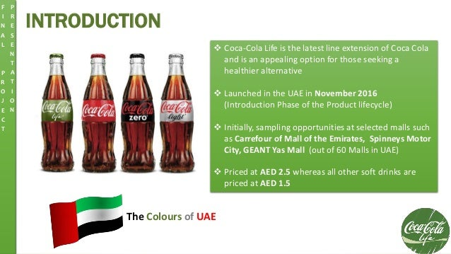 M I D R E V I E W P R E S E N T A T I O N INTRODUCTION The Colours of UAE  Coca-Cola Life is the latest line extension of...