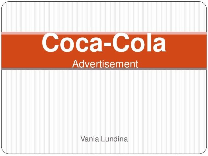 Coca-Cola Advertisement<br />Vania Lundina<br />