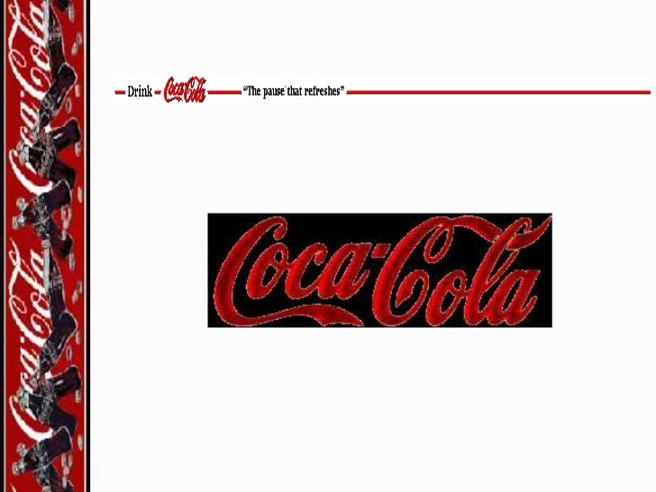 Coca-Cola's History• Invented in May of 1886 by Dr.  John Styth Pemberton• First glass sold for 5 cents at  Jacob's Pharma...