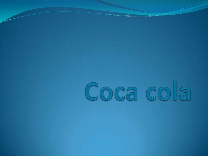  Coca-Cola es un refresco efervescente vendido  en tiendas, restaurantes y máquinas expendedoras en más  de 200 países. E...