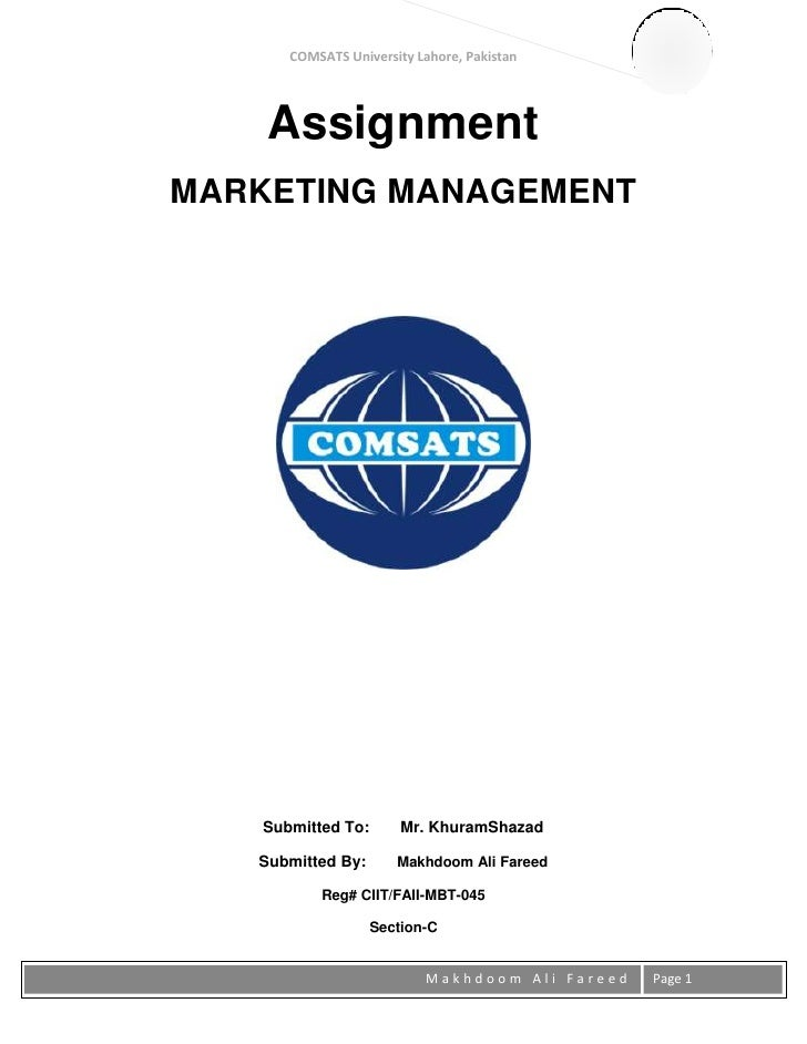 COMSATS University Lahore, Pakistan    AssignmentMARKETING MANAGEMENT   Submitted To:       Mr. KhuramShazad   Submitted B...