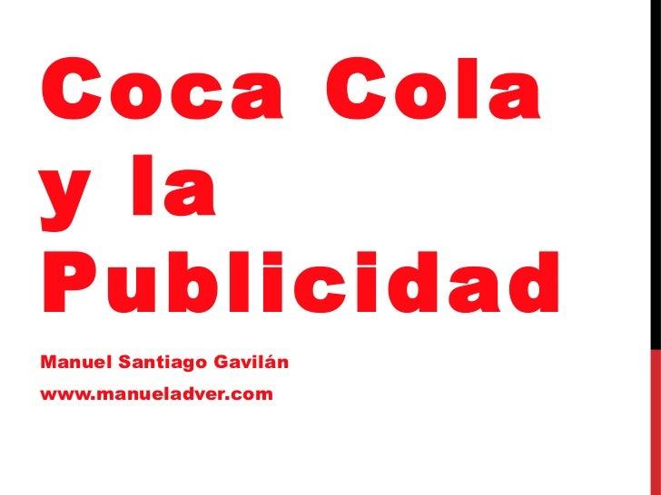 Coca Colay laPublicidadManuel Santiago Gavilánwww.manueladver.com
