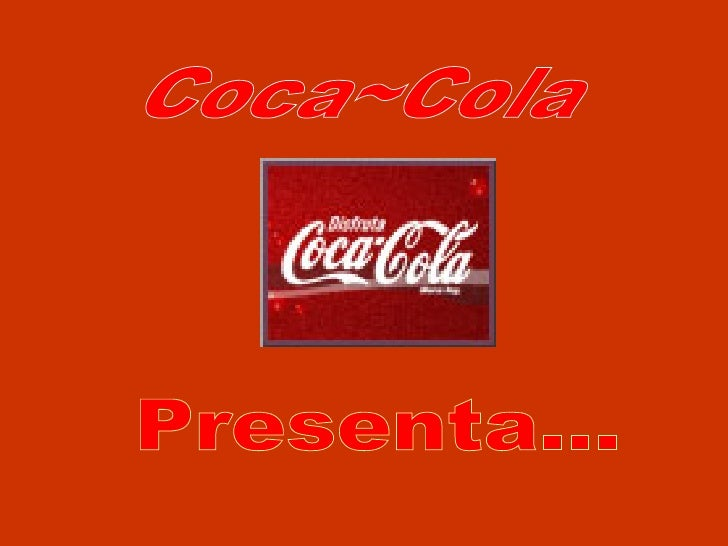 Coca~Cola Presenta...