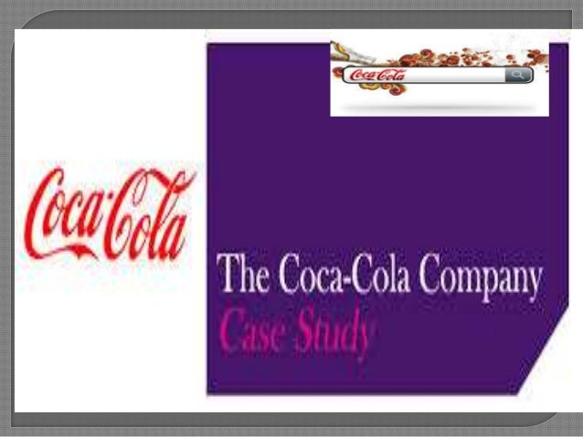 brand case study coca cola Coca-cola is one of the world's most recognisable brands check out our top 3 choices of their marketing campaigns over the years.