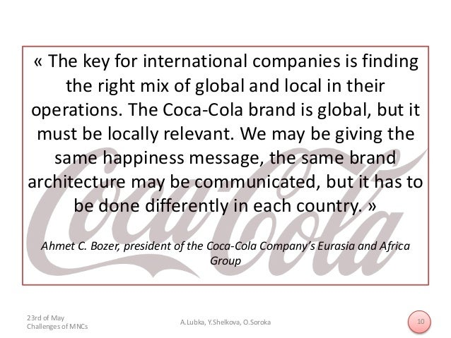coca cola marketing analysis Strategic management analysis of coca cola company 4388 words | 18 pages strategic management analysis of coca-cola company cristina martinez st thomas university management writing and reporting february 19, 2012 thesis statement: the coca-cola company is a marketing model for all mega multinationals around the world, finding creative solution to the external factors that affect it.
