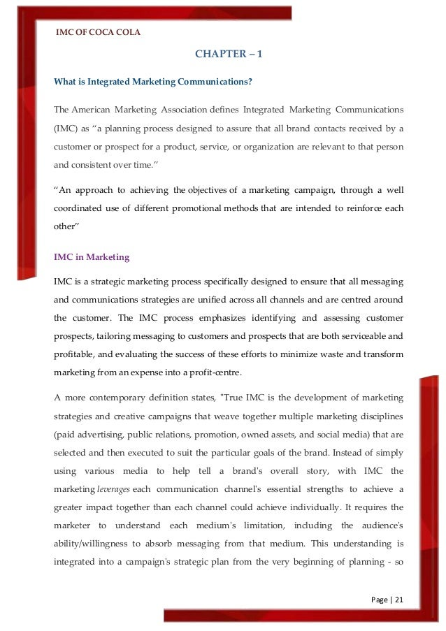 coke imc Imc-coca cola 1808 words | 8 pages communication (imc) according to wikipedia, integrated marketing communications (imc) is defined as a process for managing customer relationships that drive brand value primarily through communication efforts.