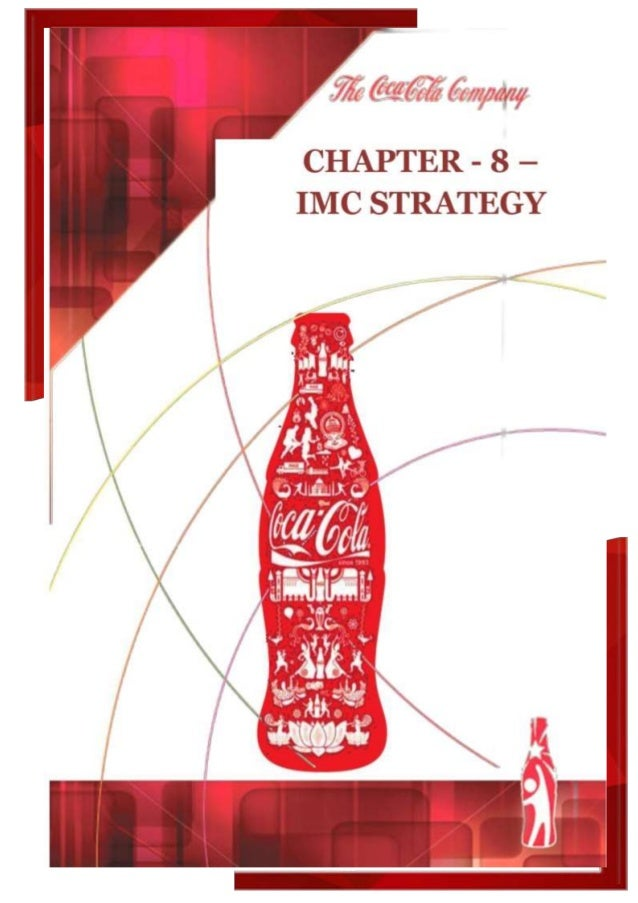 coca cola imc plan Imc plan for coca-cola in china executive summary marketing is an imperative attribute on improving the sales, loyalty, trust, and reliability of product's sales essentially, the sales of productions are affected heavily by the strategies applied on the marketing techniques in order to reach the highest number of people being targeted.