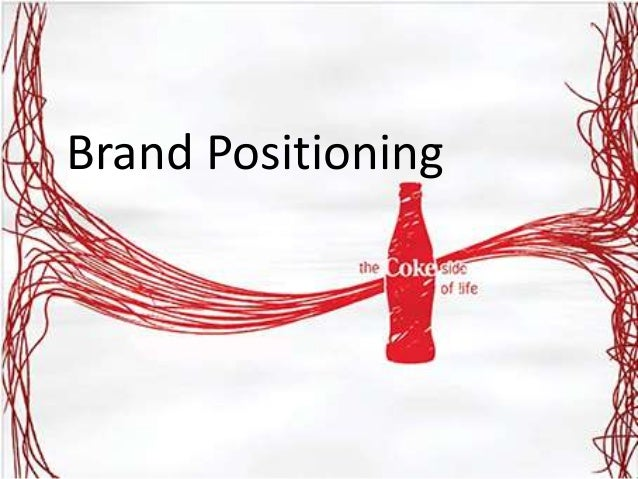 coca cola product positioning Coca-cola used to add value by image positioning as they have changed the look of their product coke zero calories which would be more eye capturing for all the coke zero sugar fans in america.