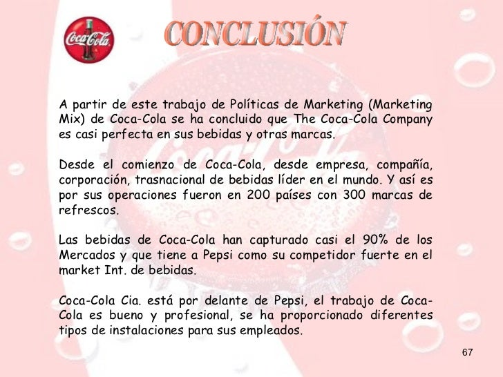 """coca cola conclusion """"project report on coca-cola company and study of customer preference for coca-cola brands with reference to coca-cola india"""" project report on coca-cola company submitted by: muthu kumaran."""