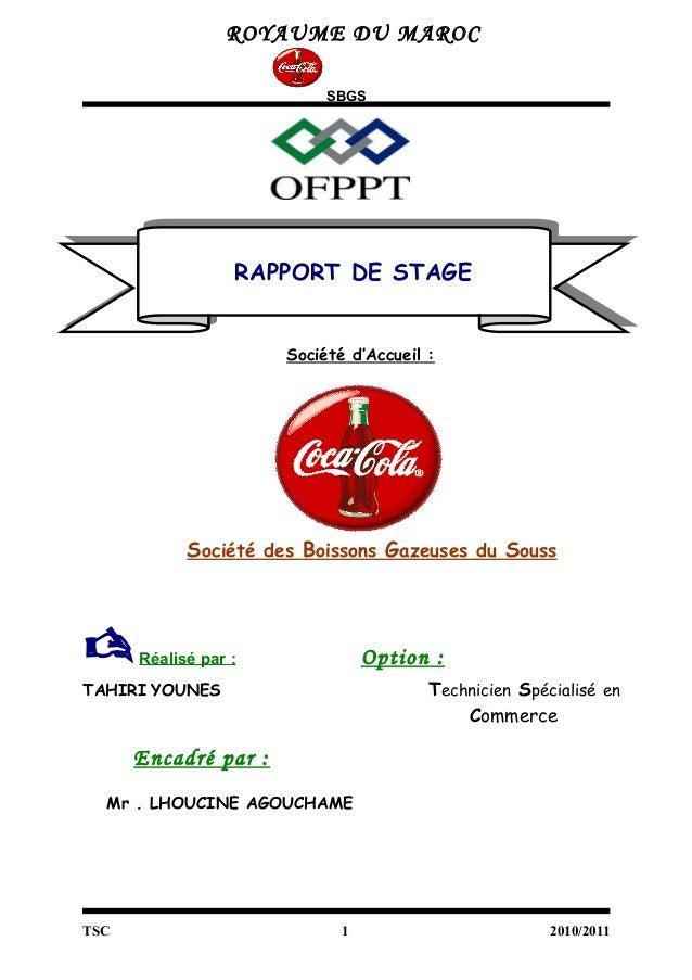 ROYAUME DU MAROC SBGS RAPPORT DE STAGE Société d'Accueil : Société des Boissons Gazeuses du Souss Réalisé par : Option : ...