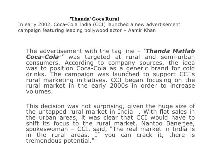 coca cola india s thirst for the rural market thanda goes rural Badm 2001 markets and politics school: george coca cola india's thirst for the rural market: 'thanda' goes rural in early 2002, coca-cola india.