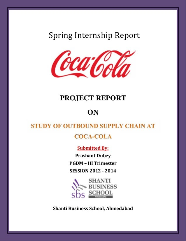 Spring Internship Report  PROJECT REPORT ON  Submitted By: Prashant Dubey PGDM – III Trimester SESSION 2012 - 2014  Shanti...